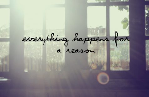 Everything in Life Happens for a Reason